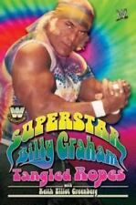 WWE Legends - Superstar Billy Graham : Tangled Ropes by Billy Graham (2007, Pape