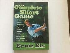 The Complete Short Game by Ernie Els (1998, Hardcover)