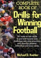 Michael D. Koehler / The Complete Book of Drills for Winning Football