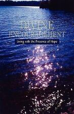 Divine Encouragement: Living with the Presence of Hope