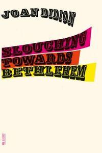 Slouching Towards Bethlehem by Joan Didion (Paperback, 2008)