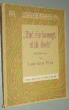 Leonore FREI Und sie bewegt sich doch ERZÄHLUNG Moderne Frauen- Bibliothek 1910