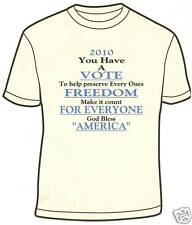 "Tea Party T-shirt ""2010 You Have A Vote"" New"