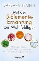 Mit der 5-Elemente-Ernährung zur Wohlfühlfigur: Wie... | Buch | Zustand sehr gut