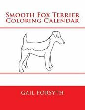 Smooth Fox Terrier Coloring Calendar by Gail Forsyth (2014, Paperback)