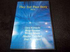 LN DVD THEY TELL THEIR STORY No 6 Carol Kornacki Moya Brennan Wendy Moore RARE