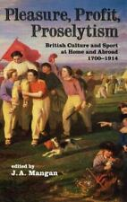 Sport in the Global Society: Pleasure, Profit, Proselytism : British Culture...