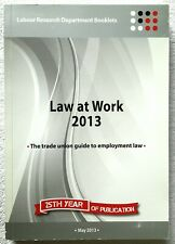 Law at Work 2013 The trade union guide to employment law Labour Research Depart