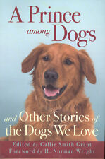 A Prince among Dogs And Other Stories of the Dogs We Love Dog Story Book 2007
