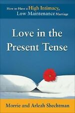 Love in the Present Tense: How to Have a High Intimacy-ExLibrary