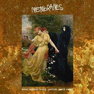 Membranes - WHAT NATURE GIVES... NATURE TA [CD]