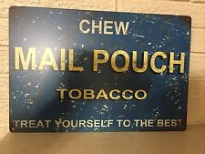 "Chew Mail Pouch Tobacco  Sign Aluminum Sign New Size 18""x12"""
