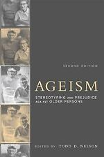 Ageism : Stereotyping and Prejudice Against Older Persons: By Nelson, Todd D....