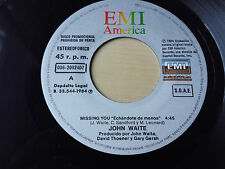 "JOHN WAITE ""MISSING YOU (ECHANDOTE DE MENOS) RARE SPANISH 7"" VINYL"