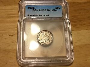 1831 Capped Bust Dime ICG AU 50, Details Way below WHOLESALE!!!! FREE SHIPPING!!
