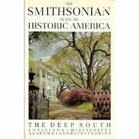 The Smithsonian Guide to Historic America: Deep So
