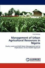Management Of Urban Agricultural Resources In Nigeria: Poultry Waste And Well...