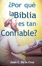¿Por Qué la Biblia Es Tan Confiable? by Juan de la Cruz (2013, Paperback)