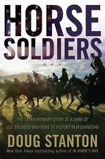 Horse Soldiers: The Extraordinary Story of a Band of US Soldiers Who Rode to Vi
