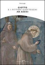 Giotto e i pittori giotteschi ad Assisi, ELVIO LUNGHI, EDITRICE LA ROCCA