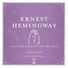 Across the River and into the Trees Unabridged Audio CD by Ernest Hemingway (CD-Audio, 2011)