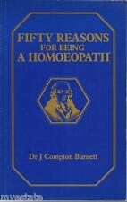 PBFE 1985 FIFTY REASONS FOR BEING A HOMOEOPATH Dr J Compton Burnett