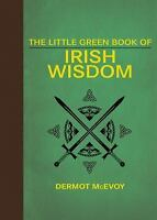 The Little Green Book of Irish Wisdom by
