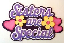 Premade Paper Piecing Title for Scrapbook Pages, Sisters, Kids, Adults, Family