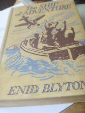 ENID BLYTON THE SHIP OF ADVENTURE hardback 1950