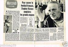 Coupure de presse Clipping 1973 (2 pages) Football Francais Stephan Kovacs