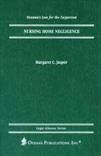 Nursing Home Negligence (Oceana's Legal Almanacs: Law for the-ExLibrary