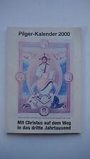 Pilger Kalender 2000 - Mit Christus Auf Dem Weg in Das Dritte Jahrtausend