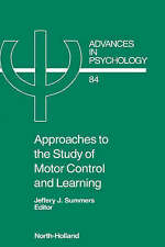 Approaches to the Study of Motor Control and Learning, Volume 84 (Advances in Ps