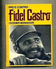 Alberto Baini # PRO E CONTRO - FIDEL CASTRO # Mondadori 1973
