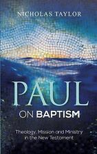 Paul on Baptism : Theology, Mission and Ministry in the New Testament by...
