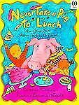 Never Take a Pig to Lunch: And Other Poems about the Fun of Eating (Or-ExLibrary
