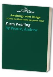 Farm Welding by Pearce, Andrew Hardback Book The Cheap Fast Free Post