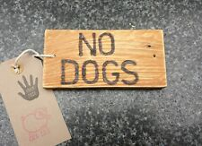 Wooden sign. NO DOGS. Rustic Handmade Reclaimed Wood