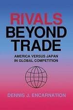 Rivals Beyond Trade: America versus Japan in Global Competition by Dennis J....