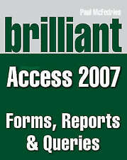 Brilliant Microsoft Access 2007 Forms, Reports and Queries-ExLibrary