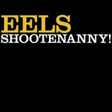 Eels - Shootenanny! (Back to Black Edition) [Vinyl LP] - NEU