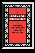Ways of Knowing : Experience, Knowledge, and Power among the Dene Tha by...