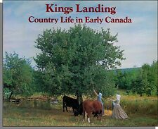 Kings Landing: Country Life in Early Canada (1989) - Beautiful Picture Book!