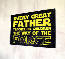 Starwars Inspired Fathers Teach The Force Quote Sign A4 Metal Plaque