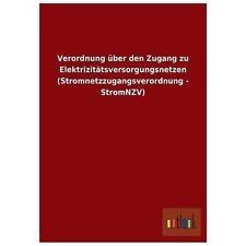 Verordnung �ber Den Zugang Zu Elektrizit�tsversorgungsnetzen by ohne Autor...