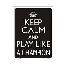 Sign - Keep Calm And Play Like A Champion - Keep Calm and Carry On Parody