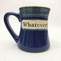 EUC Collectable Whatever! Coffee Mug Cup 18oz