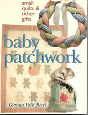 Baby Patchwork Small Quilts & Other Gifts quilting pattern instruction book
