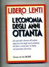 Libero Lenti # L'ECONOMIA DEGLI ANNI OTTANTA # Il Sole 24 Ore 1988 1A ED.