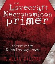 New, The Lovecraft Necronomicon Primer: A Guide to the Cthulhu Mythos, T. Allan